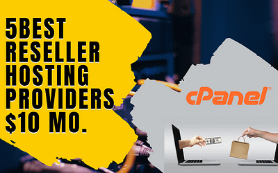 5 Best Reseller Hosting Providers at $10 a Month